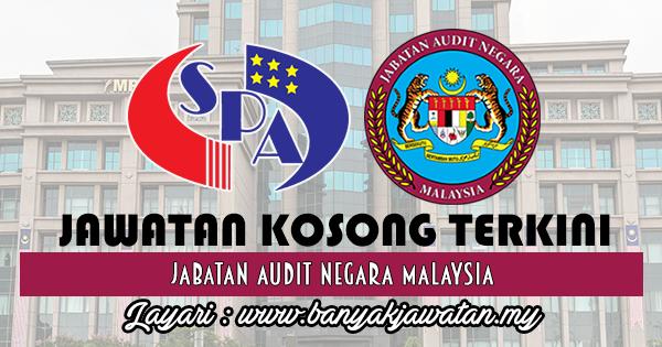 Jawatan Kosong 2017 di Jabatan Audit Negara Malaysia
