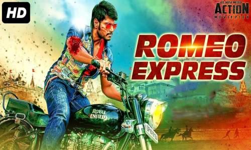 Romeo Express 2018 Hindi Dubbed 800MB HDRip 720p