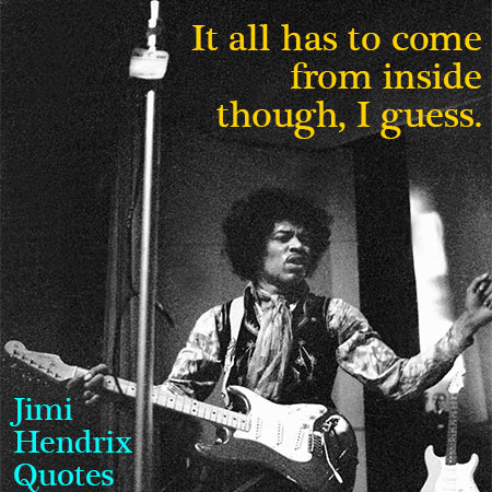 Jimi Hendrix Life Changing Quotes. Peace, Love, Music, and Happiness,zoroboro,Jimi Hendrix Quotes,jimi hendrix songs,jimi hendrix death,jimi hendrix purple haze,jimi hendrix albums,jimi hendrix youtube,jimi hendrix biography,jimi hendrix band,jimi hendrix wife,jimi hendrix songs,jimi hendrix death,jimi hendrix purple haze,jimi hendrix albums,jimi hendrix woodstock,jimi hendrix quotes,jimi hendrix guitar,jimi hendrix biography,jimi hendrix, facts,zoroboro,50 Jimi Hendrix Quotes on Peace, Music and Love,17 Jimi Hendrix Quotes to Inspire You to Live Life the Way You Want to,45 Jimi Hendrix Quotes That Remind You To Live Life To The Fullest,jimi hendrix quotes about playing guitar,jimi hendrix quotes tumblr,jimi hendrix quotes about woodstock,jimi hendrix humble quotes,jimi hendrix lyrics1,jimi hendrix songs,jimi hendrix death,inspirational quotes jimi hendrix knowledge speaks wisdom listens,Jimi Hendrix  inspirational quotes,Jimi Hendrix  motivational quotes,Jimi Hendrix  positive quotes,Jimi Hendrix inspirational sayings,Jimi Hendrix  encouraging quotes,best quotes,inspirational messages,famous quote,uplifting quotes,motivational words,motivational thoughts,Jimi Hendrix  motivational quotes for work,Jimi Hendrix  inspirational words,Jimi Hendrix  inspirational quotes on life,Jimi Hendrix  daily inspirational quotes,Jimi Hendrix  motivational messages,Jimi Hendrix  success quotes,good quotes,best motivational quotes,positive life quotes,daily quotesbest inspirational quotes,inspirational quotes daily,motivational speech,Jimi Hendrix  motivational sayings,Jimi Hendrix  motivational quotes about life,motivational quotes of the day,Jimi Hendrix daily motivational quotes,Jimi Hendrix inspired quotes,inspirational,positive quotes for the day,inspirational quotations,Jimi Hendrix famous inspirational quotes,inspirational sayings about life,inspirational thoughts,motivational phrases,best quotes about life,inspirational quotes for work,Jimi Hendrix  short motivational quotes,daily positive quotes,motivational quotes for successfamous motivational quotes,Jimi Hendrix good motivational quotes,great inspirational quotes,positive Jimi Hendrix  inspirational quotes,Jimi Hendrix  most inspirational quotes,Jimi Hendrix  motivational and inspirational quotes,good inspirational quotes,Jimi Hendrix life motivation,Jimi Hendrix  motivate,Jimi Hendrix  great motivational quotes