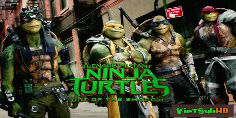 Phim Ninja Rùa 2: Đập Tan Bóng Tối VietSub HD | Teenage Mutant Ninja Turtles: Out Of The Shadows 2016