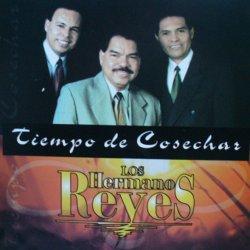 Los Hermanos Reyes-Tiempo De Cosechar-