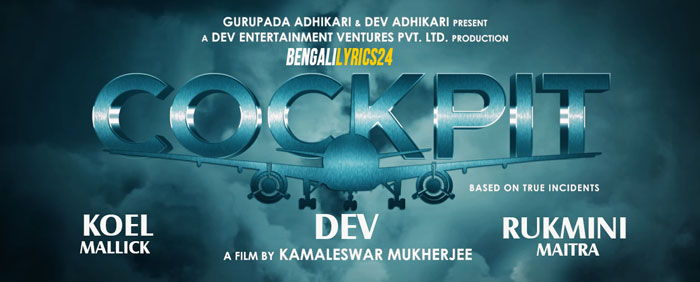 Cockpit (2016) Songs Lyrics, Dev, Shataf Figar