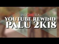 YouTube Rewind perdana  Palu 2018 adalah sebuah tanda kebangkitan