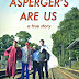 Movie Review: Asperger's Are Us (2016)
