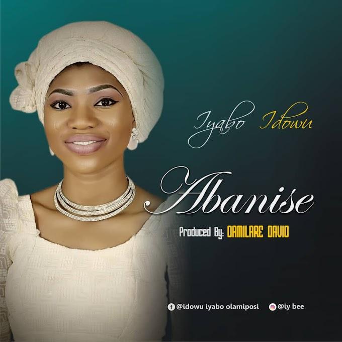Gospel Music: ABANISE |@ Iyabo Idowu