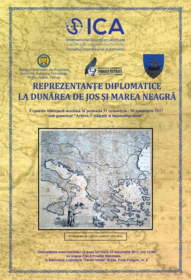 """Expoziție itinerantă """"Reprezentanțe diplomatice la Dunărea de Jos și Marea Neagră"""""""