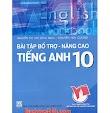 [PDF] Bài tập bổ trợ nâng cao tiếng anh 10 - Nguyễn Thị Chi (Bản đẹp)
