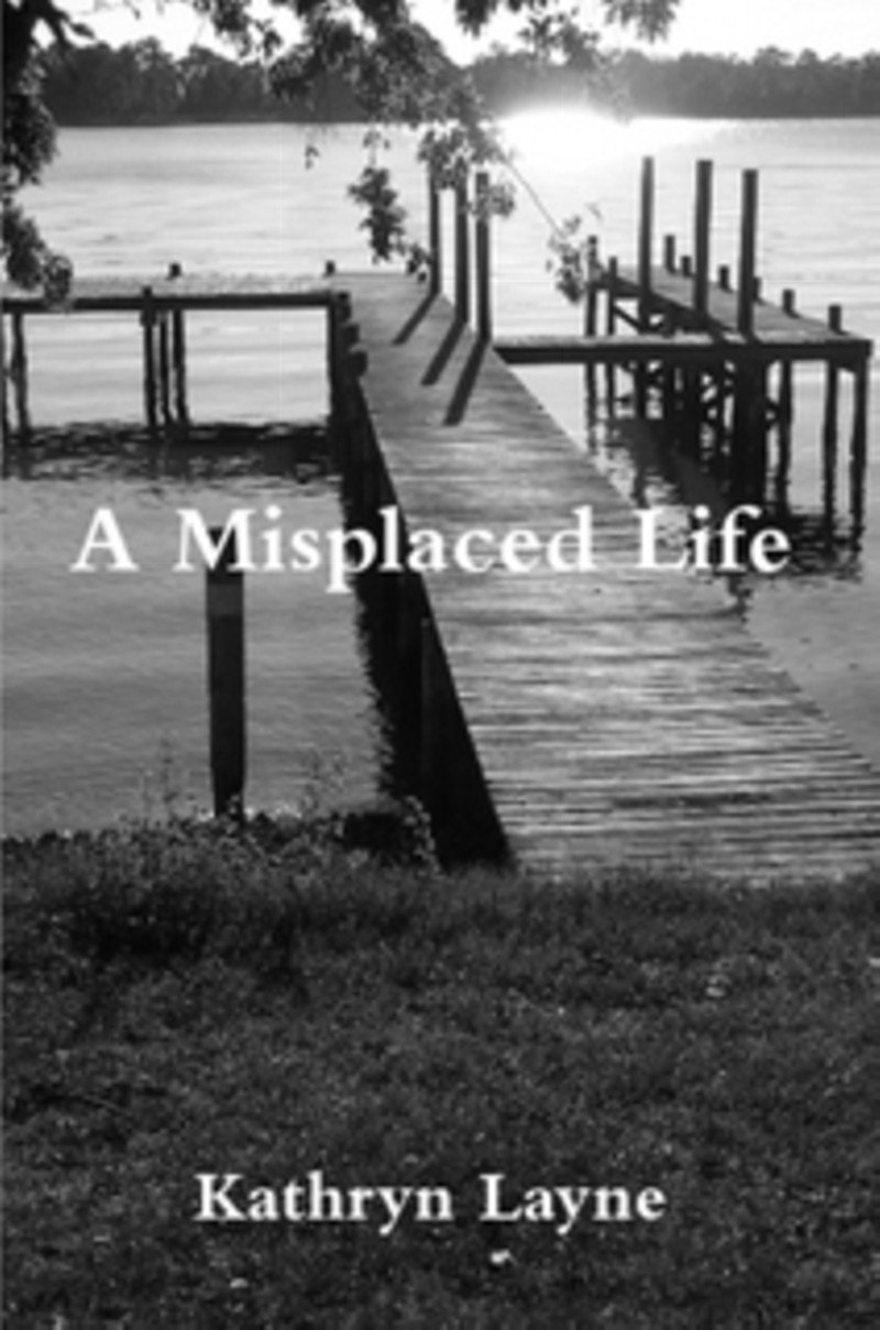 http://www.amazon.com/Misplaced-Life-Kathryn-Layne-ebook/dp/B009BBYY1U/ref=sr_1_1?s=books&ie=UTF8&qid=1391477519&sr=1-1&keywords=Kathryn+Layne