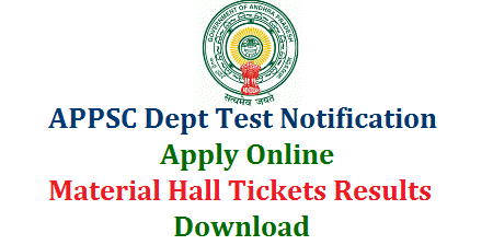 APPSC Department Tests Notification  Apply Online  Download Material Hall Tickets Results www.psc.ap.gov.in