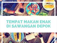 Tempat Makan Enak di Sawangan Depok (Part 2)