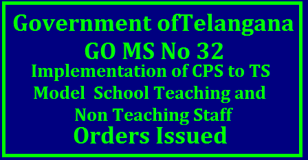 GO MS No 32 Implementation of CPS Contributory Pension Scheme to Telangana Model Schools Principals TGT PGT -Orders Issued TS Model School Teaching Non Teaching Staff CPS Implementation Orders in Telangana State go-ms-no-32-implementation-of-cps-to-telangana-model-schools-teaching-non-pgt-tgt-principals-orders-copy Adoption of Contributory Pension Scheme CPS to Telangana Model Schools Principals PGT Post Graduate Teachers Trained Graduate Teachers TGT and Non Teaching Staff School Education Dept- Proposal for implementation of Contributory Pension Scheme (CPS) to the Principals, Post Graduate Teachers and Trained Graduate Teachers working in Model Schools in Telangana State with retrospective effect i.e., from 2013-14 onwards, on par with the Teachers of the other Societies – Approved./2017/11/go-ms-no-32-implementation-of-cps-contributory-pension-scheme-to-telangana-model-schools-teaching-and-nonteaching-staff-in-ts-orders-issued.html
