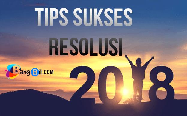 Tips Sukses Resolusi di Tahun 2018
