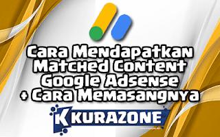 Cara Mendapatkan Matched Content Google Adsense Beserta Cara Memasangnya
