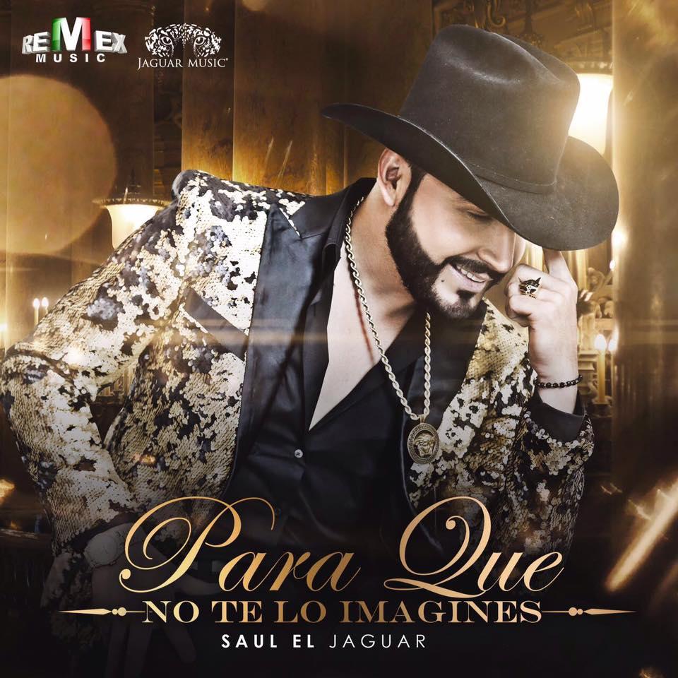 """Saul """"El Jaguar"""" Alarcón – Para Que No Te Lo Imagines (2016)"""