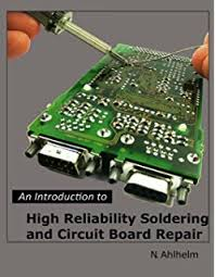 An Introduction to High Reliability Soldering and Circuit Board Repair