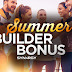 Earn More: Summer Builder Bonus