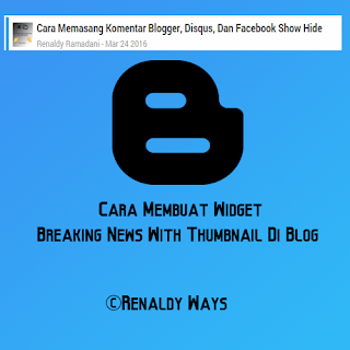 Cara Membuat Widget Breaking News With Thumbnail Di Blog