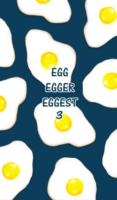 Egg Egger Eggest 3