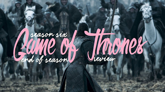 TV Shows: Game of Thrones Season 6: End of Season Review