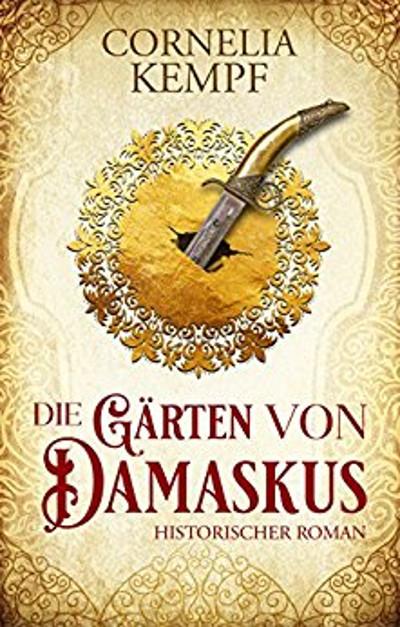Die Gärten von Damaskus von Cornelia Kempf