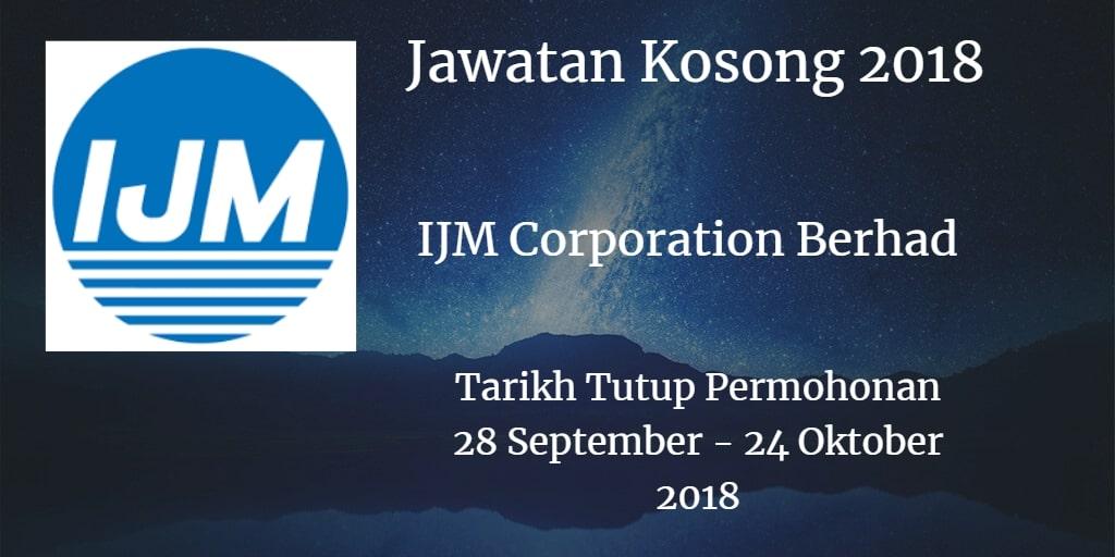 Jawatan Kosong IJM Corporation Berhad 28 September - 24 Oktober 2018