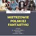 Kolekcja: Mistrzowie Polskiej Fantastyki