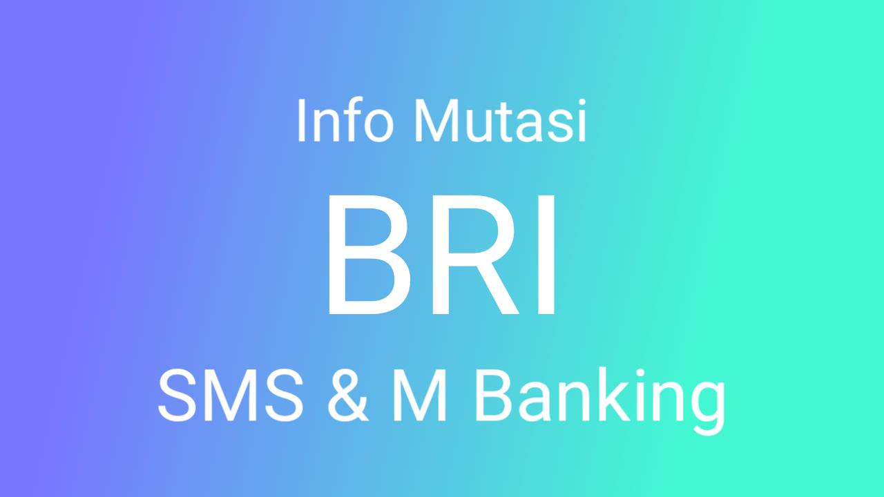 Cara Cek Mutasi BRI via SMS dan M Banking