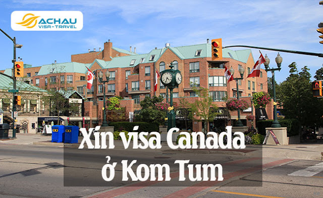 Xin visa Canada ở Kom Tum
