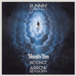 Runnin' (Lose It All) - Naughty Boy, Beyoncé, Arrow Benjamin