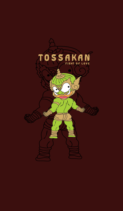 TOSSAKAN fight of love