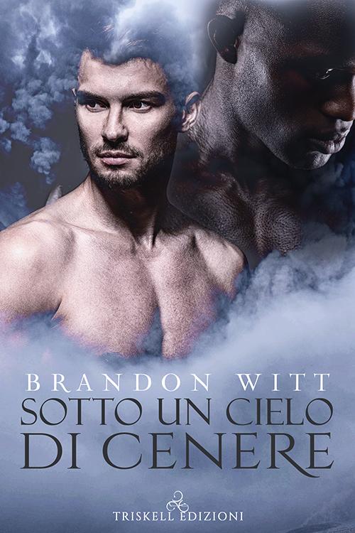 """Libri in uscita: """"Sotto un cielo di cenere"""" di Brandon Witt"""