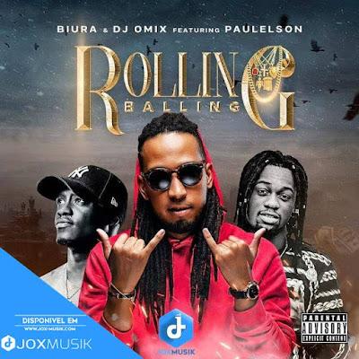 Biura & Dj Omix - Rolling  Balling (feat Paulelson)