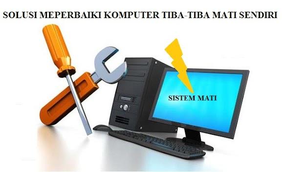 Komputer / Laptop Tiba Tiba Mati dan Tidak Bisa Hidup Lagi - Penyebab Dan solusinya