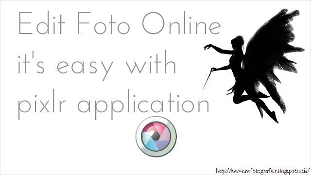 Edit Foto Online it's easy with pixlr application
