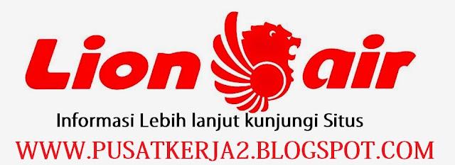 Lowongan Kerja Terbaru Lion Air Group Februari 2018