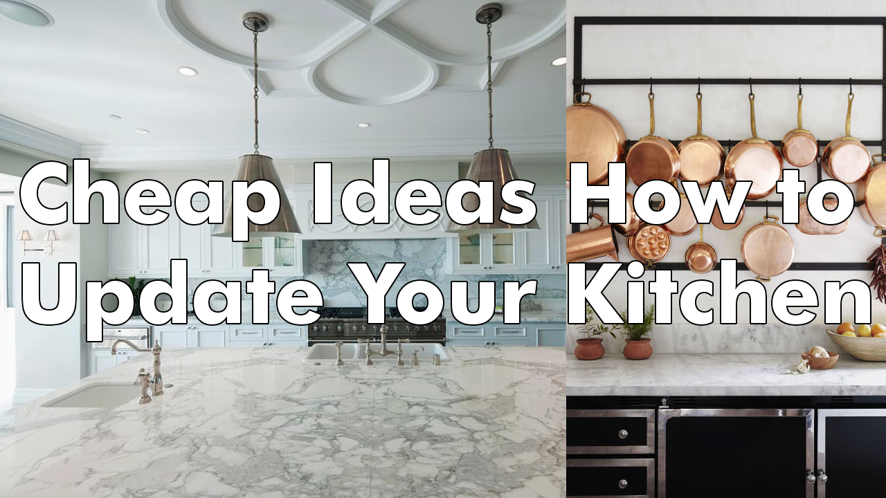Cheap Ideas How to Update Your Kitchen
