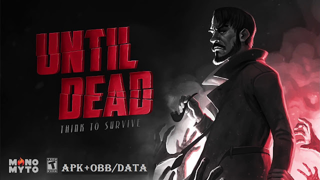 Download Until Dead Think to Survive Mod Apk Game