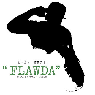 New Music Alert, FLAWDA, L.I. Mars, Florida Hip Hop, Florida Anthem, Hot New Hip Hop, Hip Hop Everything, Team Bigga Rankin, Promo Vatican, Cool Running DJs, Mason Taylor,