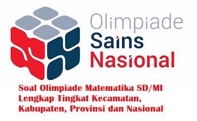 Soal Olimpiade Matematika SD/MI Lengkap Tingkat Kecamatan, Kabupaten, Provinsi dan Nasional