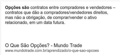 Opções são contratos entre compradores/vendedores