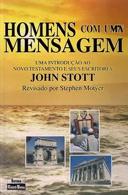 John Stott-Homens Com Uma Mensagem-