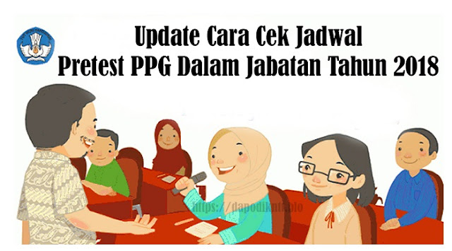 https://dapodikntt.blogspot.co.id/2018/03/update-cara-cek-jadwal-pretest-ppg.html