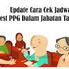 Update Cara Cek Jadwal Pretest PPG Dalam Jabatan Tahun 2018