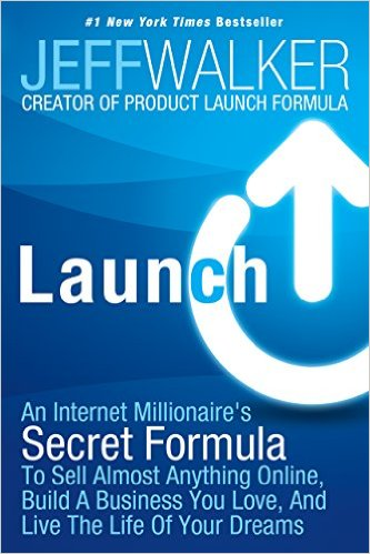 Launch: An internet millionaire's seccret formula to sell almost anything online