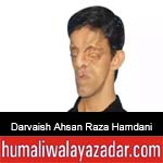 https://www.humaliwalyazadar.com/2018/10/darvaish-ahsan-raza-hamdani-nohay-2019.html