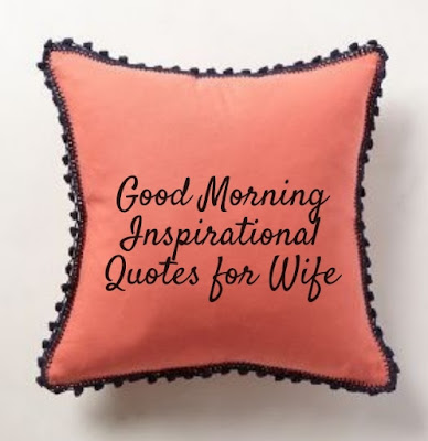 Good Morning Inspirational Quotes for Wife