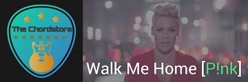 WALK ME HOME Guitar Chords Accurate | P!nk