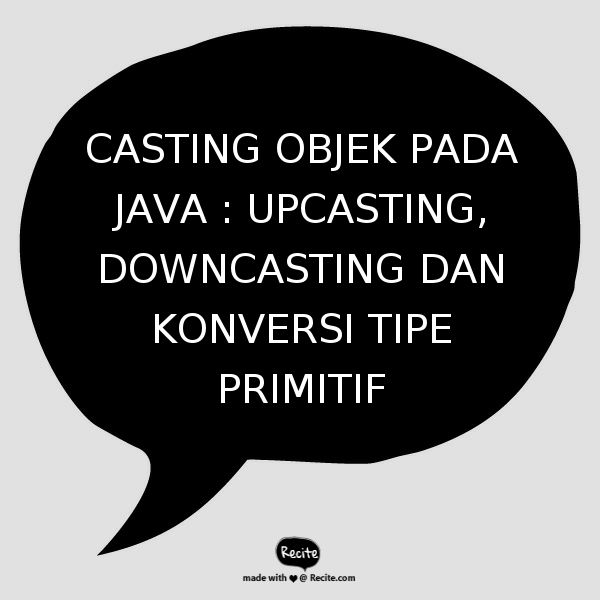 casting_objek_Java_upcasting_downcasting