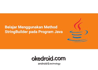 Belajar Menggunakan Method Contoh Penggunaan Fungsi Class StringBuilder pada Program Java