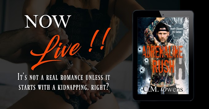 ADRENALINE RUSH by CM Owens @CMOwensAuthor @BookSmacked #NewRelease #NowAvailable #Review #TheUnratedBookshelf